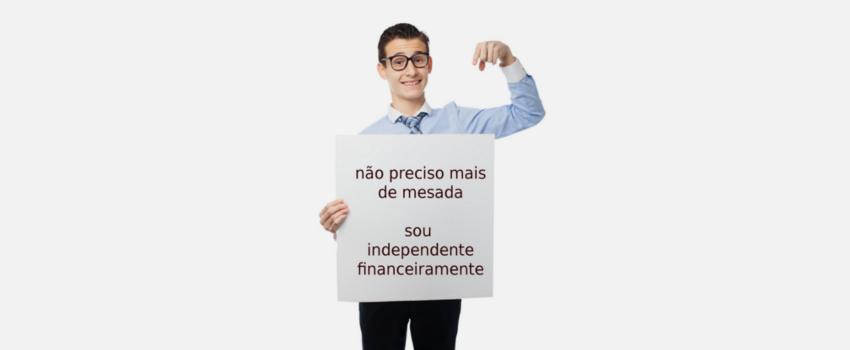 Ganhar o próprio dinheiro não é ser financeiramente independente